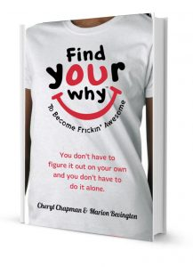 Book Find Your WHY Foundation #FindYourWHY 3d Marion Bevington Cheryl Chapman